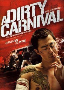 Biyeolhan Geori / A Dirty Carnival (2006)